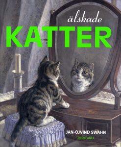 Bokomslag till Älskade katter av Jan-Öjvind Swahn