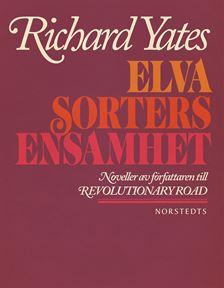 Bokomslag till Elva sorters ensamhet av Richard Yates